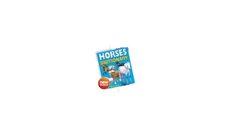 Childrens Books Large A-Z Dictionary of Horses, Casebound 290 x240mm
