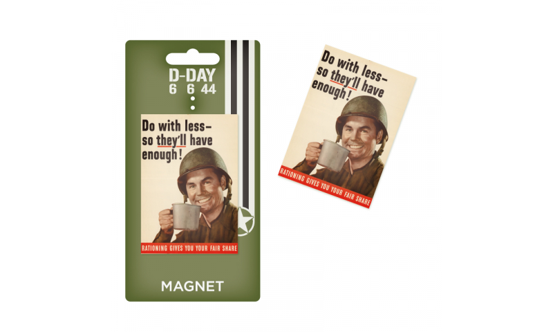 D-Day Do With Less So They Have Enough Tin Magnet
